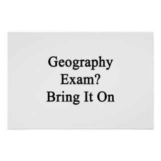 Geography Exam Bring It On Posters