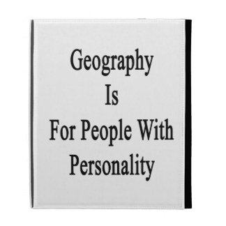 Geography Is For People With Personality iPad Folio Case