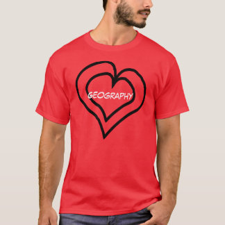 Geography is in my heart T-Shirt