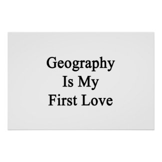 Geography Is My First Love Poster