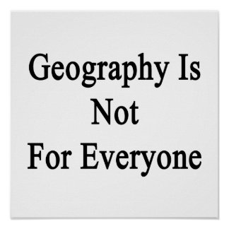 Geography Is Not For Everyone Poster