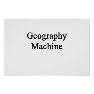 Geography Machine Poster