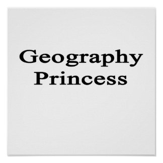Geography Princess Poster