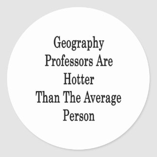 Geography Professors Are Hotter Than The Average P Sticker