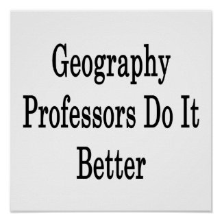 Geography Professors Do It Better Print