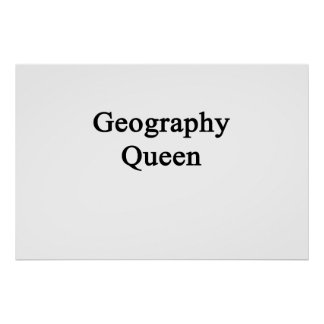 Geography Queen Poster