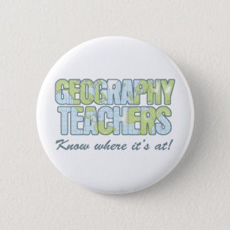 Geography Teachers Know Where It's At 6 Cm Round Badge