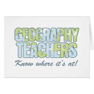 Geography Teachers Know Where It's At Card