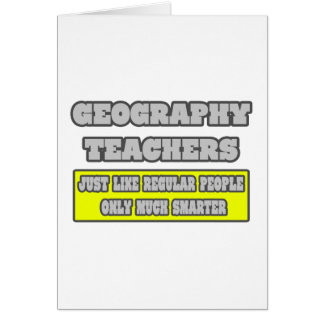 Geography Teachers Much Smarter Card
