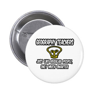 Geography Teachers Regular People Only Smarter Pinback Buttons