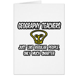 Geography Teachers Regular People Only Smarter Cards