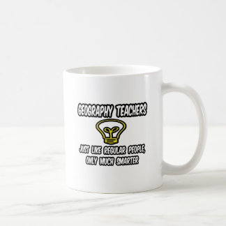 Geography Teachers Regular People Only Smarter Coffee Mugs