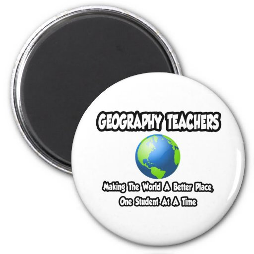 Geography Teachers...World a Better Place 6 Cm Round Magnet