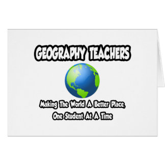 Geography Teachers World a Better Place Greeting Card