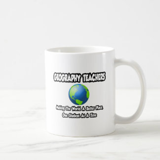 Geography Teachers...World a Better Place Coffee Mug