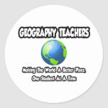 Geography Teachers...World a Better Place Round Stickers