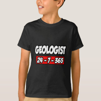 Geologist 24-7-365 T-Shirt