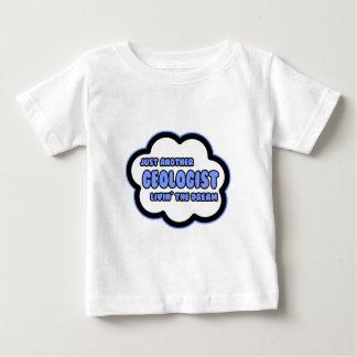 Geologist .. Livin' The Dream Baby T-Shirt