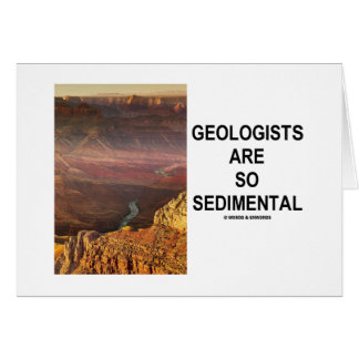 Geologists Are So Sedimental Grand Canyon Greeting Cards