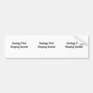Geology First Sleeping Second Bumper Stickers