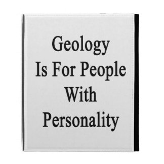 Geology Is For People With Personality iPad Cases
