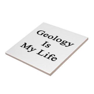 Geology Is My Life Ceramic Tiles