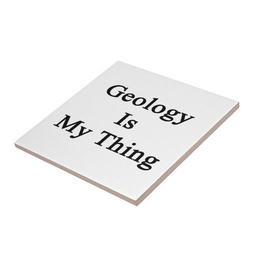 Geology Is My Thing Tile
