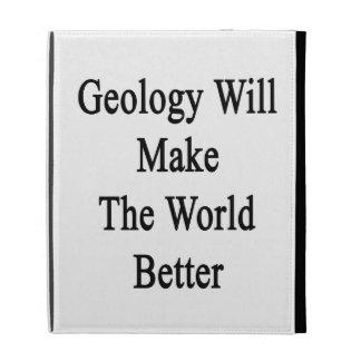 Geology Will Make The World Better iPad Folio Covers