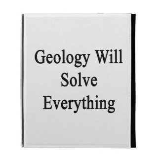 Geology Will Solve Everything iPad Folio Cover