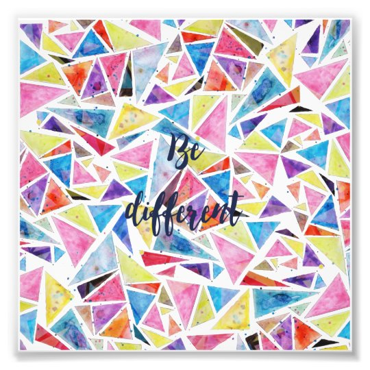 """geometric triangles pattern """"be different"""" quote photo print"""
