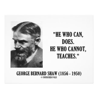 George B. Shaw He Who Can Does Does Not Teaches 21.5 Cm X 28 Cm Flyer