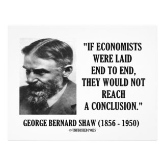 George B. Shaw If Economists Laid Not Conclusion Flyers