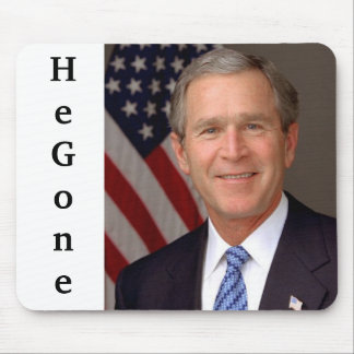 George Bush He Gone Mousepad