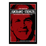 George Bush: Ignorance is Strength Posters
