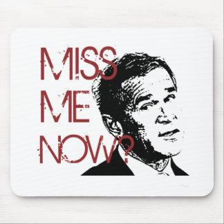 George Bush Miss Me Now Mouse Pads
