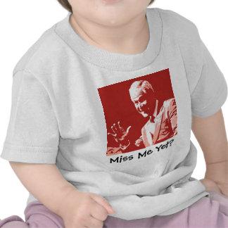George Bush Miss Me Yet T-shirts