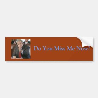 george-bush-picture-47-739467, Do You Miss Me Now? Bumper Sticker