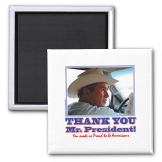 George Bush/Thank you! Square Magnet