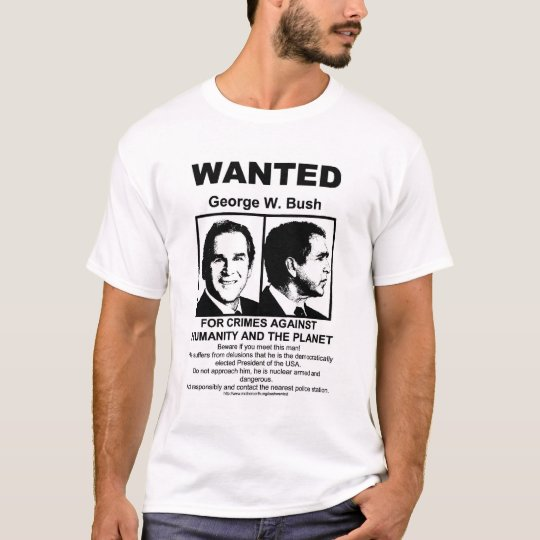 George Bush Wanted T-Shirt
