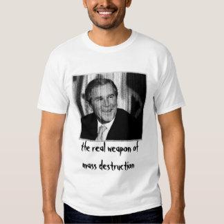 George Bush: Weapon of Mass Destruction T Shirts