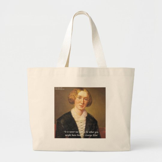 "George Eliot ""Never Too Late"" Quote Large Tote Bag"