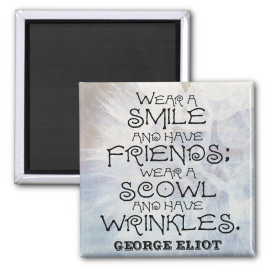 George Eliot 'Wear a smile' quirky quote magnet