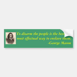 George Mason quote on gun control Bumper Sticker