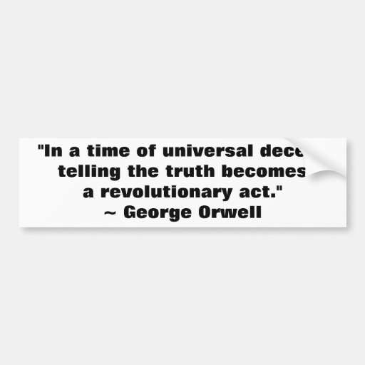 George Orwell Truth Quote Bumper Sticker