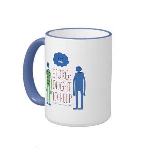 George Ought To Help Mug