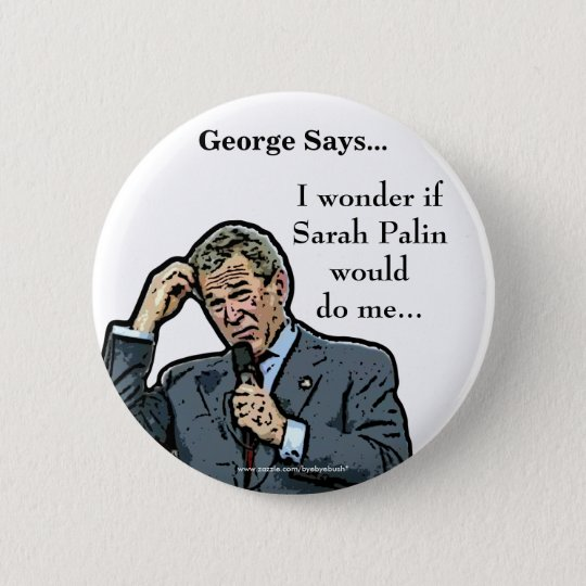 George Says... customisable George Bush button