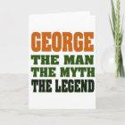 George - the Man, the Myth, the Legend! Card