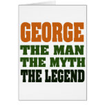 George - the Man, the Myth, the Legend! Greeting Cards
