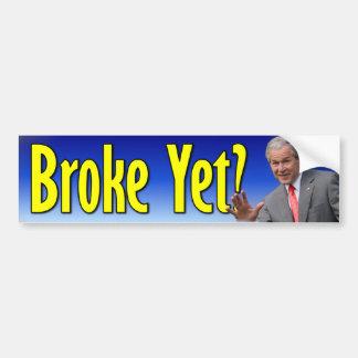 George W. Bush: Broke Yet? Bumper Sticker
