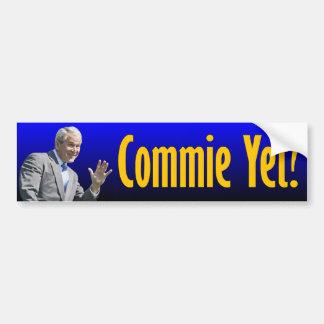 George W. Bush: Commie Yet? Bumper Sticker